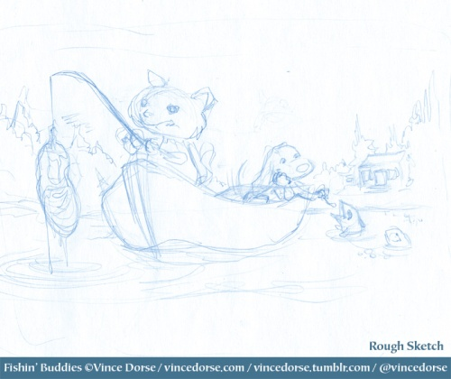 Fishin' Buddies rough sketch by Vince Dorse